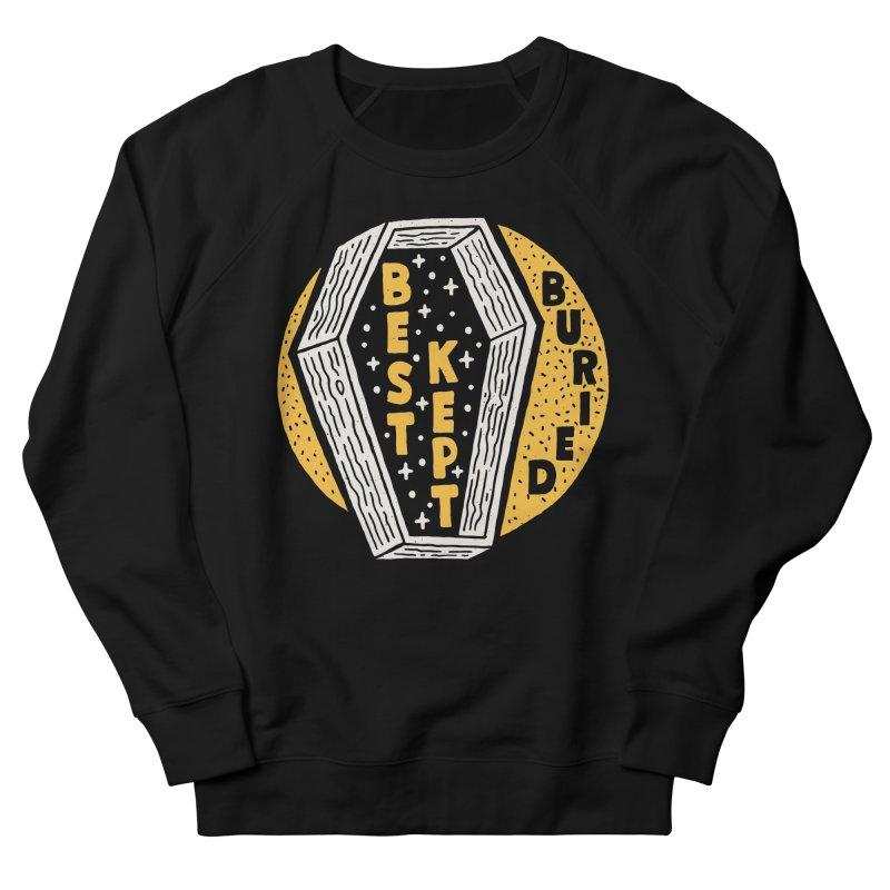 Don't Be Buried Women's Sweatshirt by Rupertbeard
