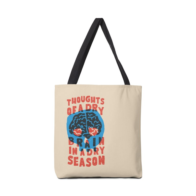 Thoughts of a dry brain in a dry season Accessories Bag by Rupertbeard