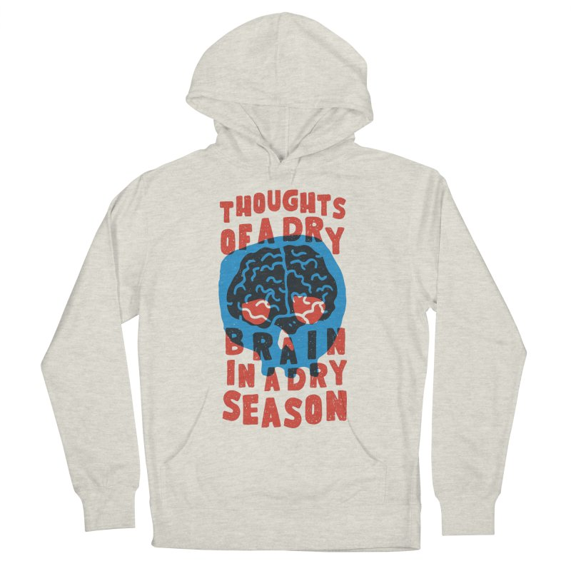 Thoughts of a dry brain in a dry season Women's Pullover Hoody by Rupertbeard