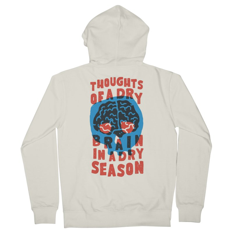Thoughts of a dry brain in a dry season Women's Zip-Up Hoody by Rupertbeard