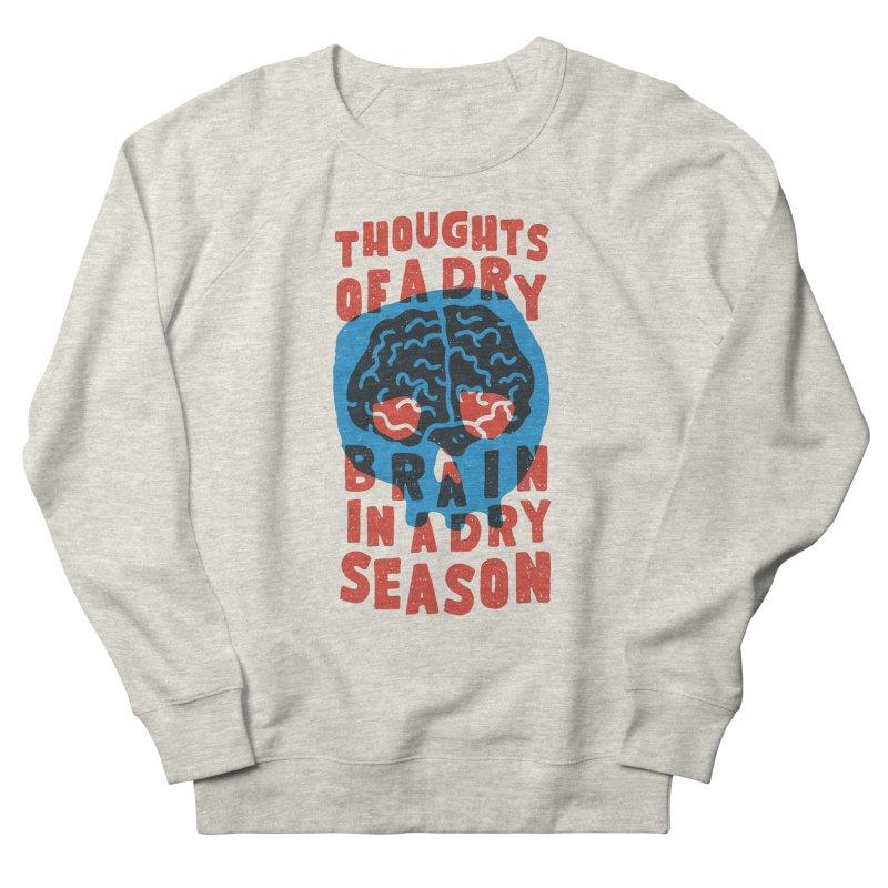 Thoughts of a dry brain in a dry season Men's Sweatshirt by Rupertbeard