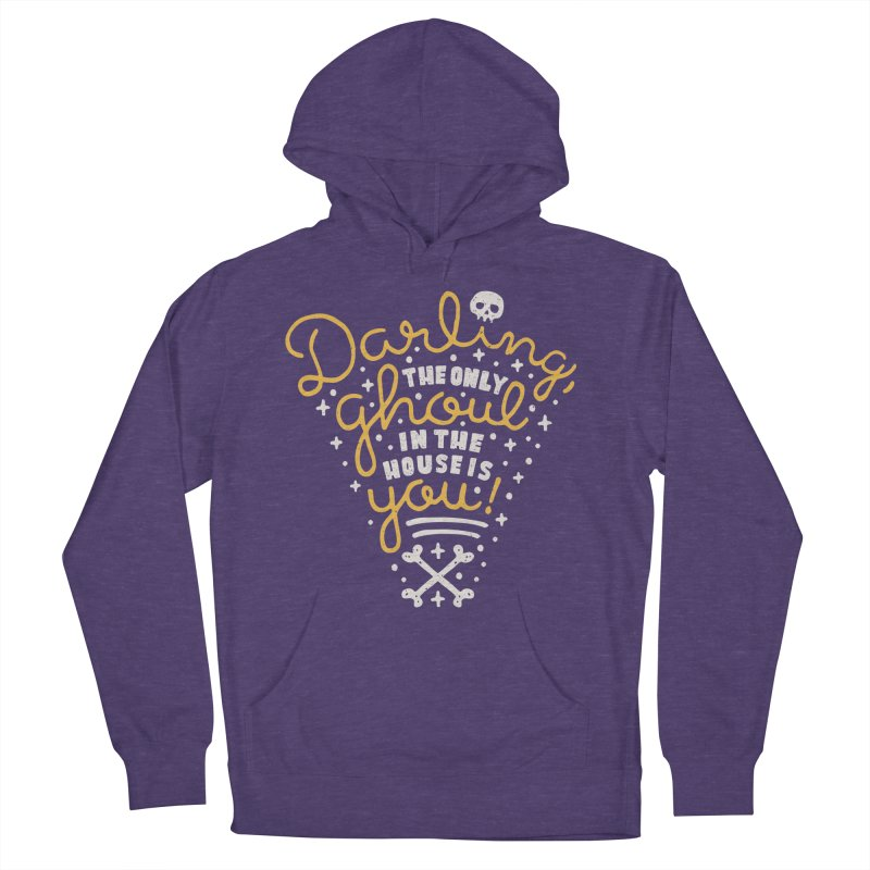 Darling, the only ghoul in the house is you! Women's Pullover Hoody by Rupertbeard