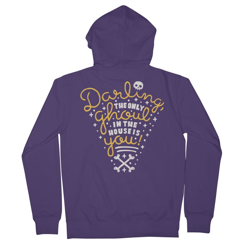 Darling, the only ghoul in the house is you! Women's Zip-Up Hoody by Rupertbeard