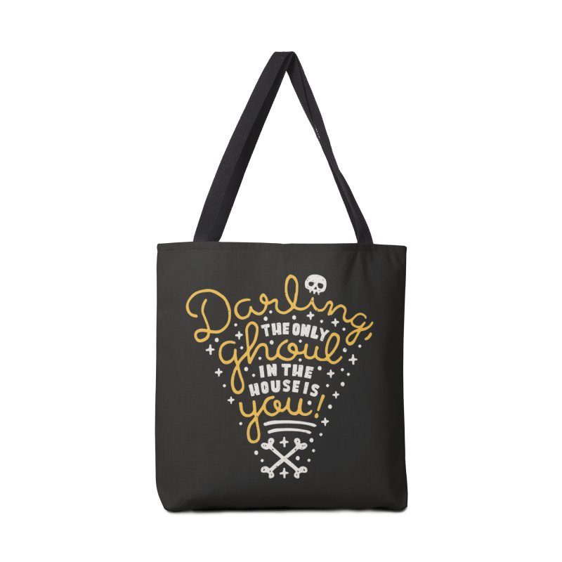 Darling, the only ghoul in the house is you! Accessories Bag by Rupertbeard