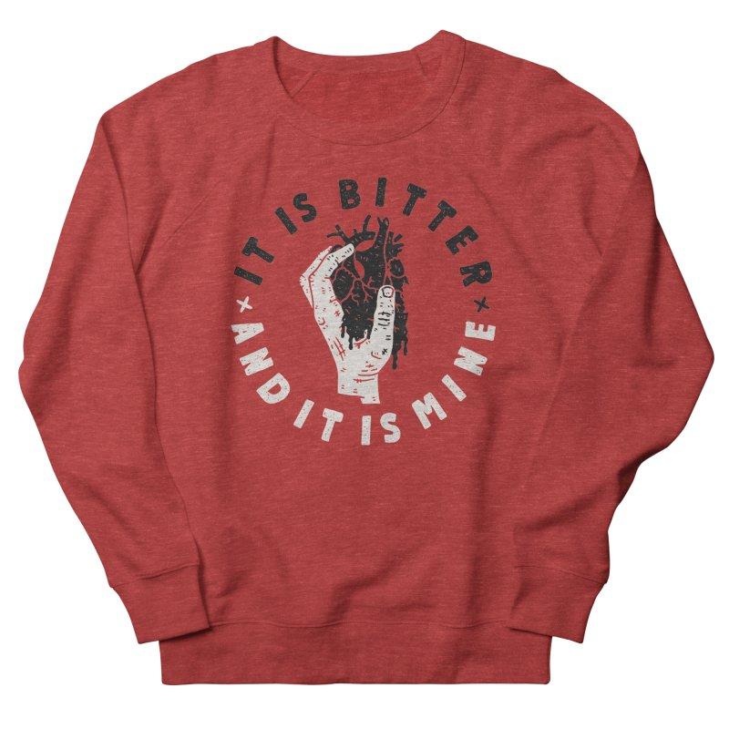 It is bitter, and it is mine Women's Sweatshirt by Rupertbeard