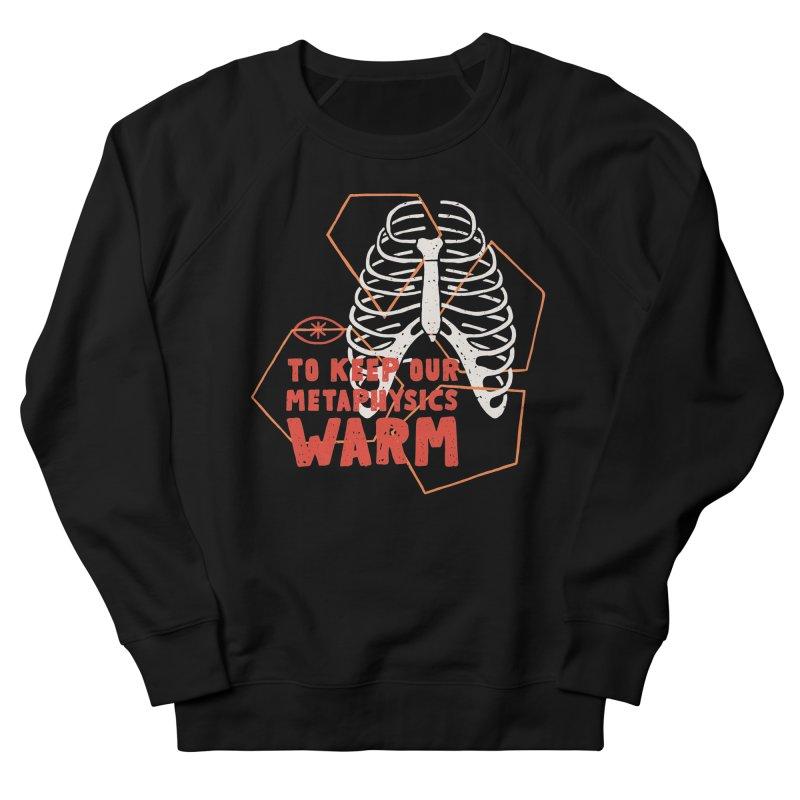 To Keep Our Metaphysics Warm Women's Sweatshirt by Rupertbeard