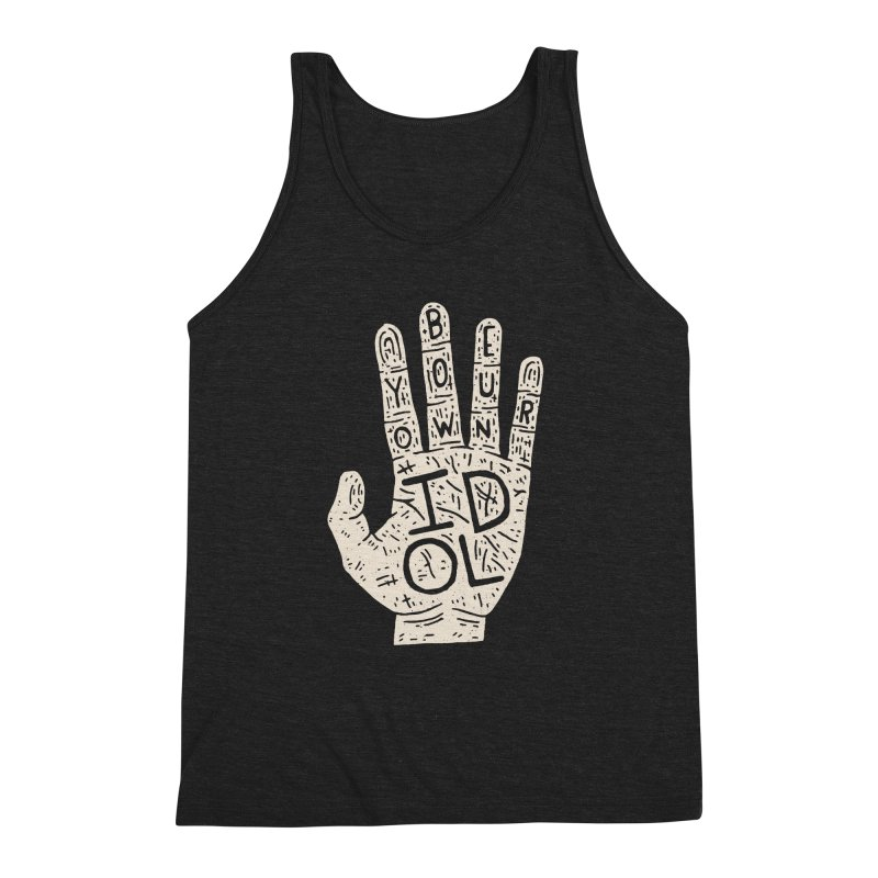 Be Your Own Idol Men's Triblend Tank by Rupertbeard