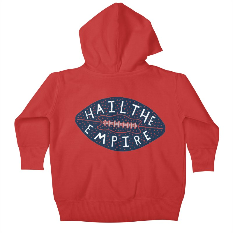 Hail The Empire Kids Baby Zip-Up Hoody by Rupertbeard