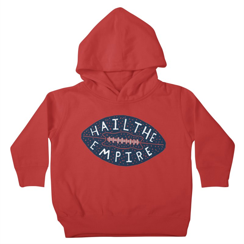 Hail The Empire Kids Toddler Pullover Hoody by Rupertbeard