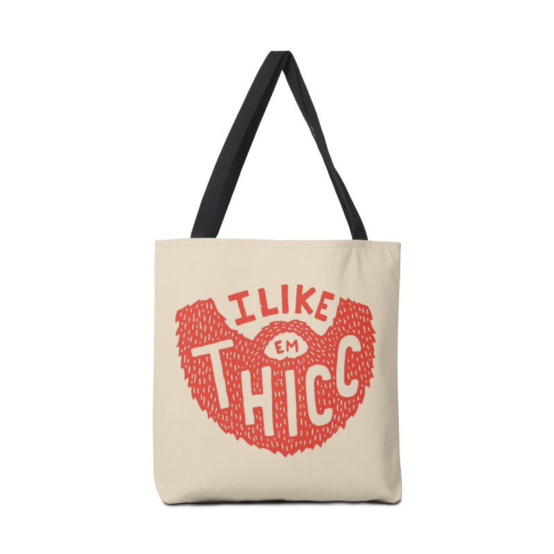 I like Em THICC Accessories Bag by Rupertbeard