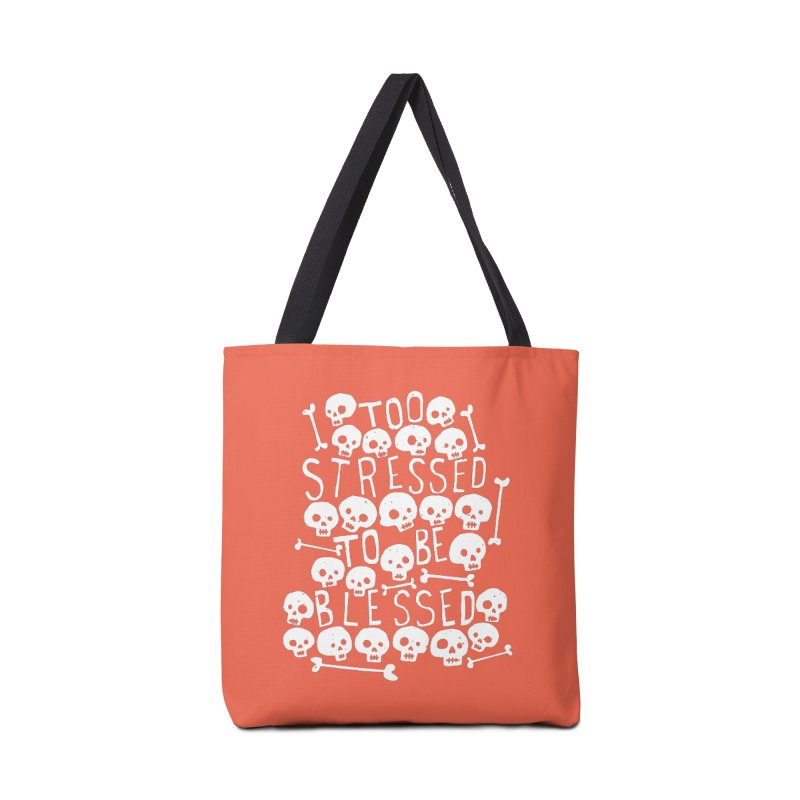 Too Stressed to be Blessed Accessories Bag by Rupertbeard