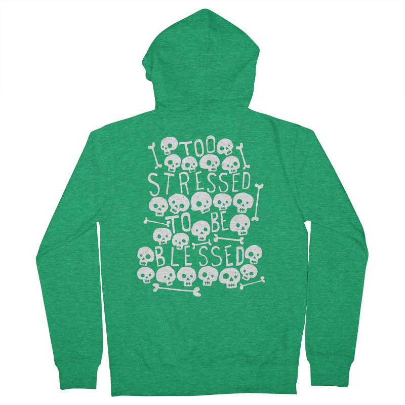 Too Stressed to be Blessed Men's Zip-Up Hoody by Rupertbeard