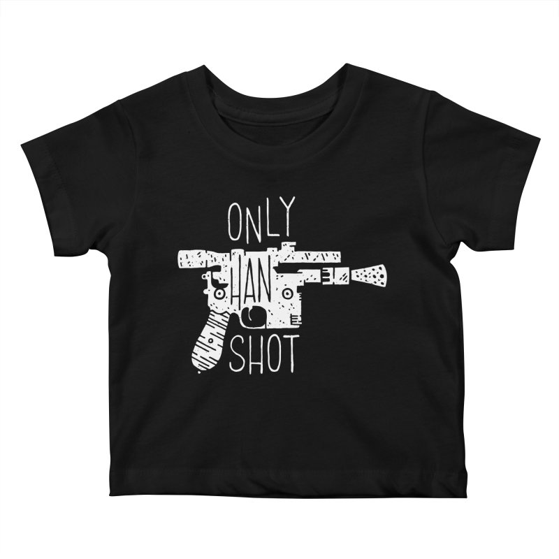 Only Han Shot Kids Baby T-Shirt by Rupertbeard