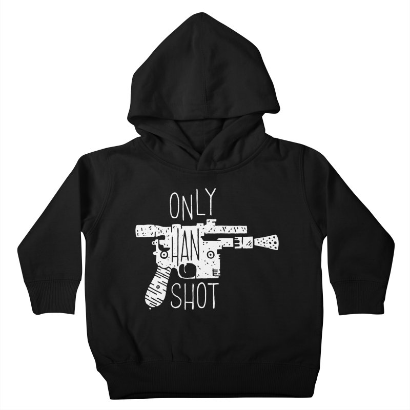 Only Han Shot Kids Toddler Pullover Hoody by Rupertbeard