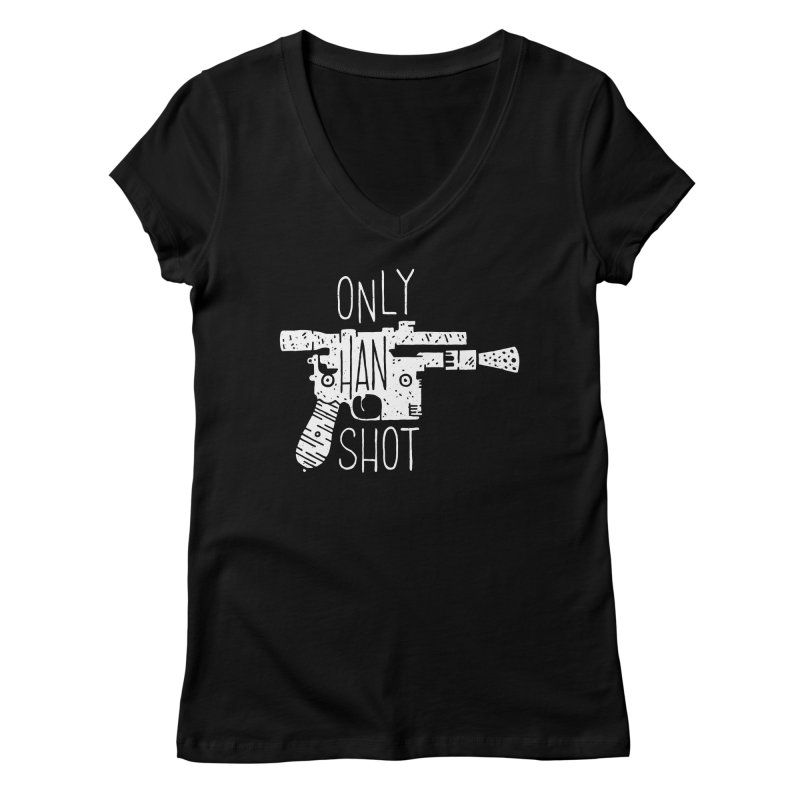 Only Han Shot Women's V-Neck by Rupertbeard
