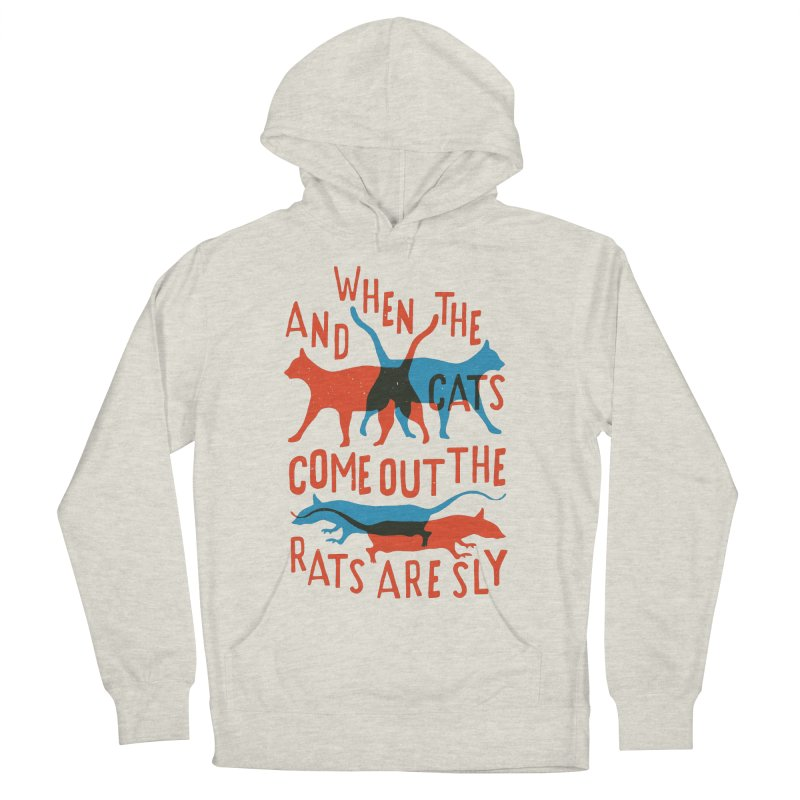 And When The Cats Come Out The Rats Are Sly Men's Pullover Hoody by Rupertbeard
