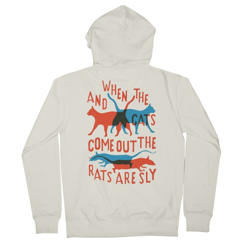 And When The Cats Come Out The Rats Are Sly Men's Zip-Up Hoody by Rupertbeard
