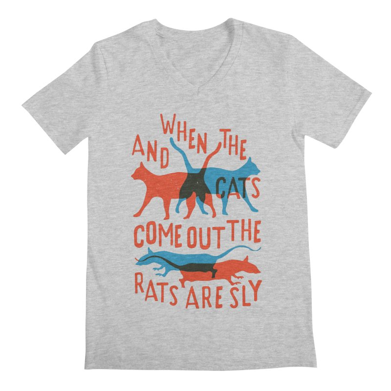 And When The Cats Come Out The Rats Are Sly Men's V-Neck by Rupertbeard