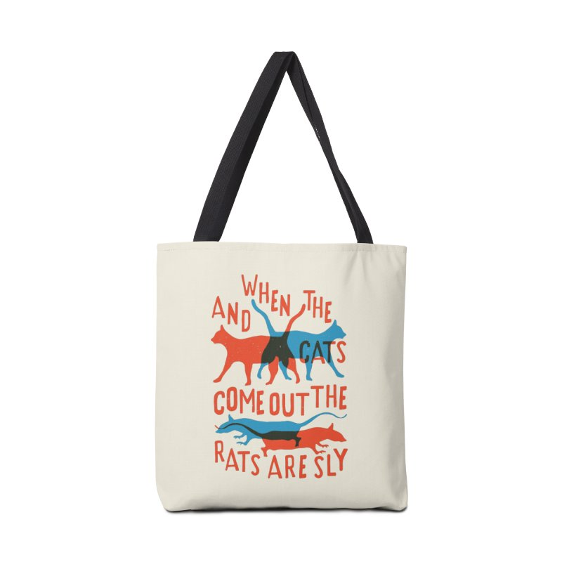 And When The Cats Come Out The Rats Are Sly Accessories Bag by Rupertbeard