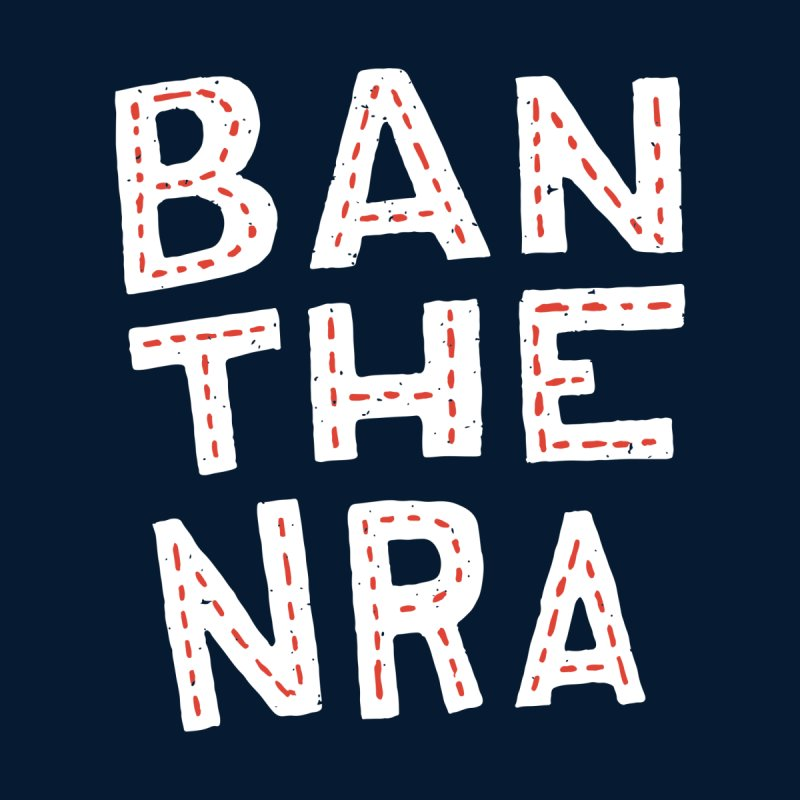 Ban The NRA Too None  by Rupertbeard
