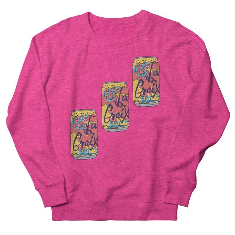 Ain't No La Croix Boi Women's Sweatshirt by Rupertbeard