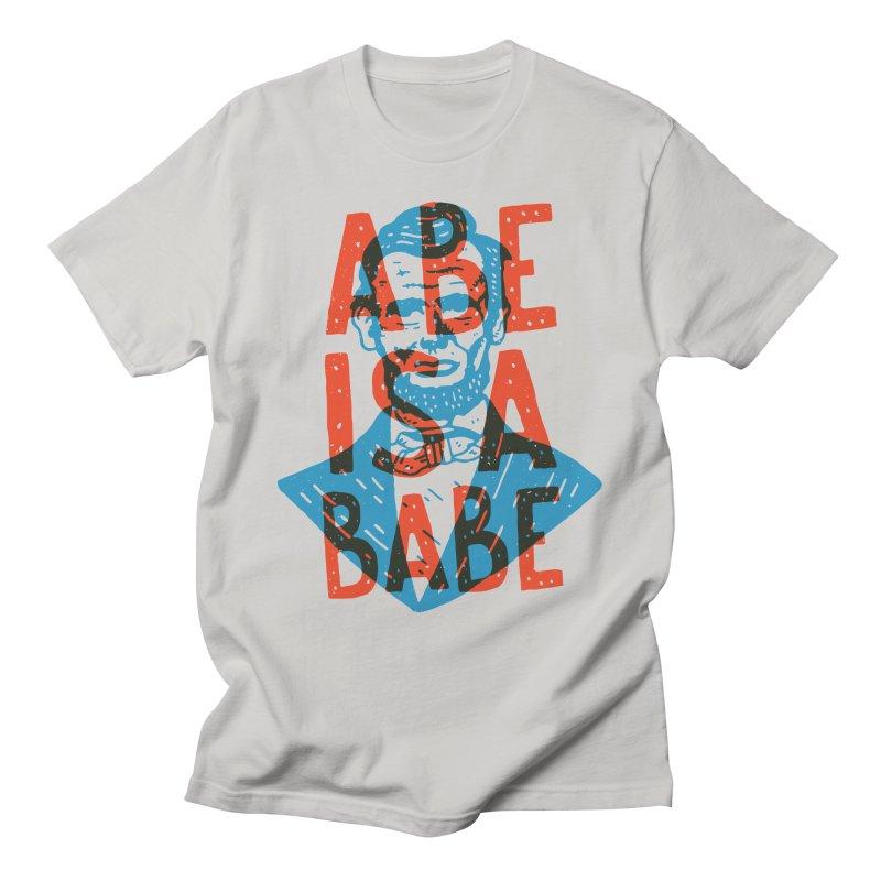 Abe Is A Babe Men's T-Shirt by Rupertbeard