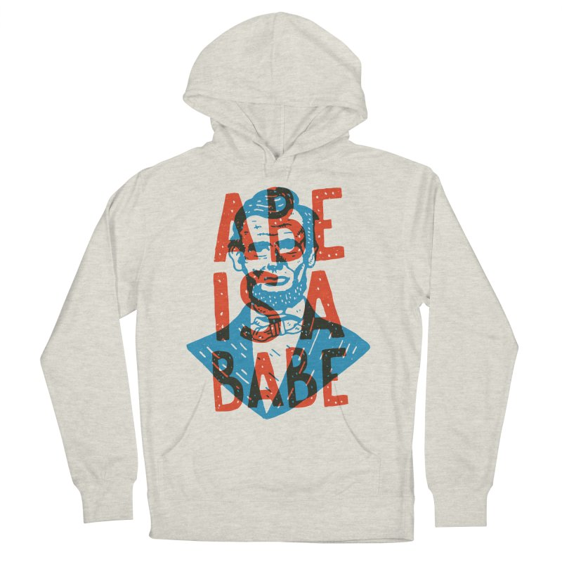 Abe Is A Babe Women's Pullover Hoody by Rupertbeard