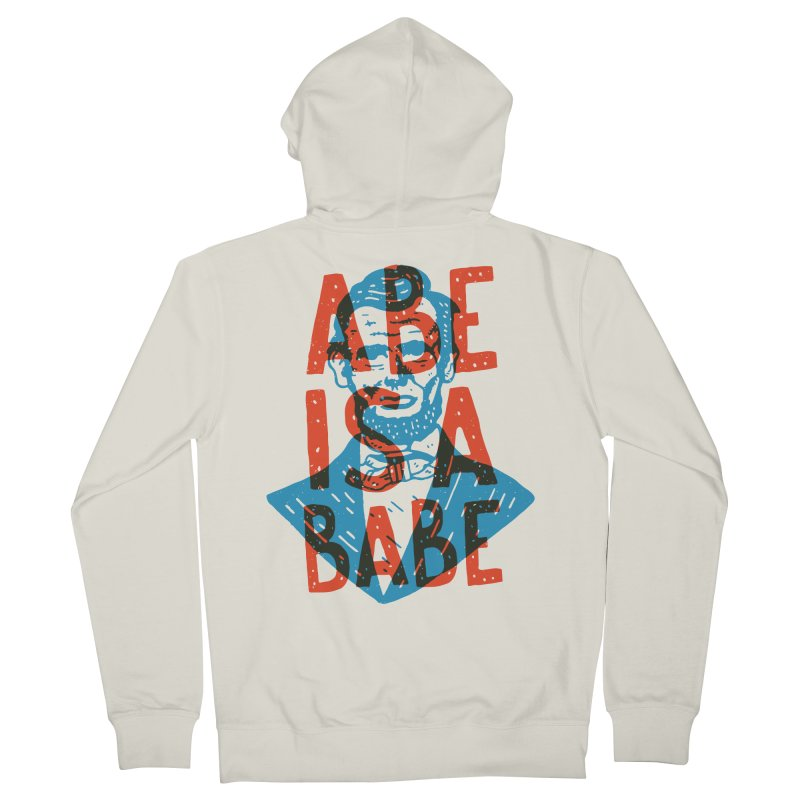 Abe Is A Babe Men's Zip-Up Hoody by Rupertbeard