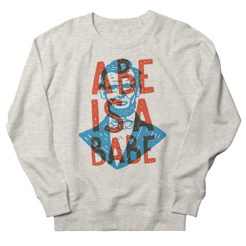 Abe Is A Babe Men's Sweatshirt by Rupertbeard