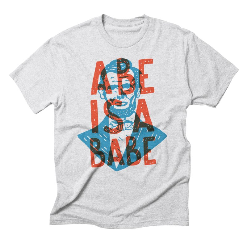 Abe Is A Babe Men's Triblend T-Shirt by Rupertbeard