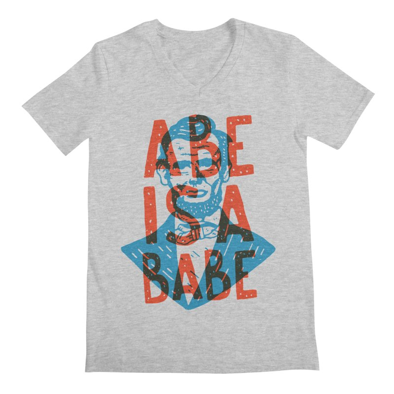 Abe Is A Babe Men's V-Neck by Rupertbeard