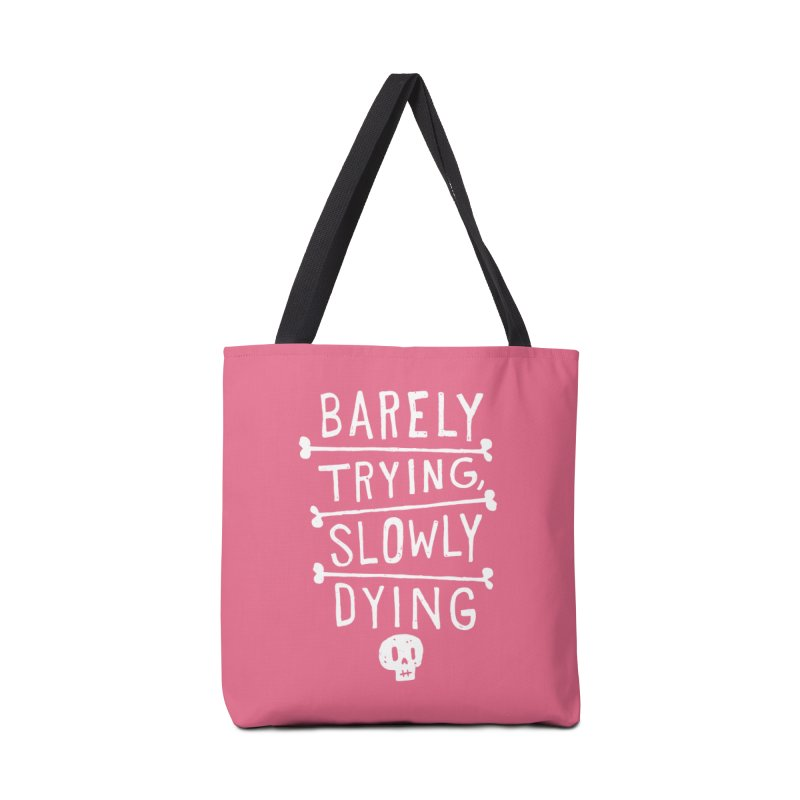 Barely Trying, Slowly Dying Accessories Bag by Rupertbeard