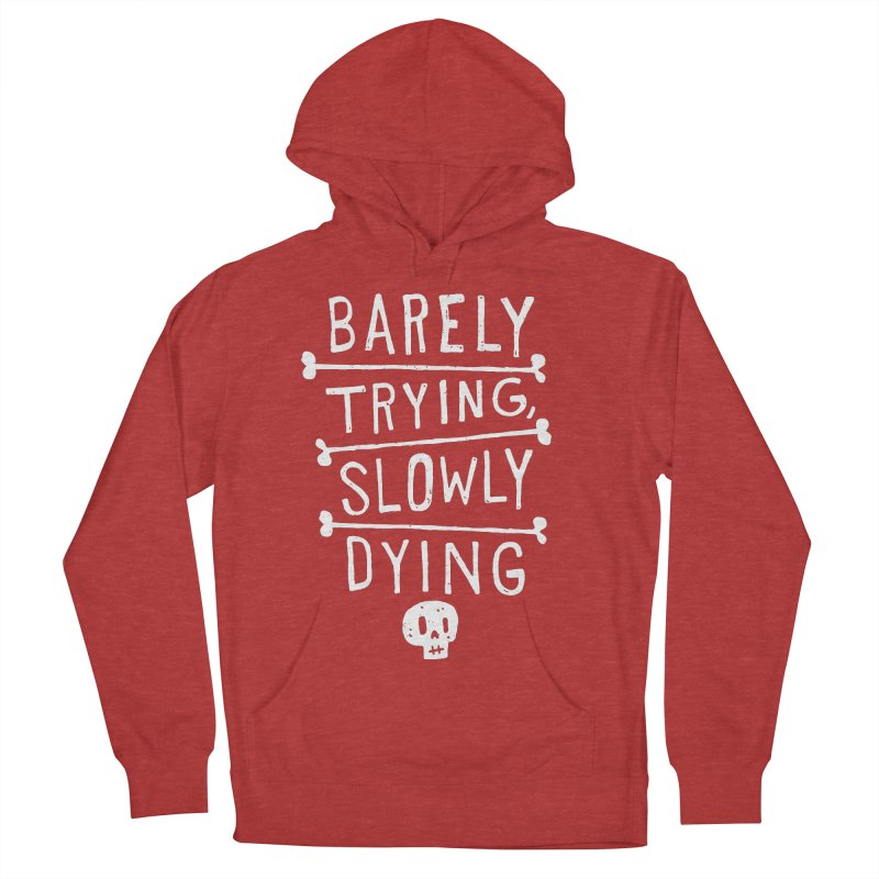 Barely Trying, Slowly Dying Men's Pullover Hoody by Rupertbeard