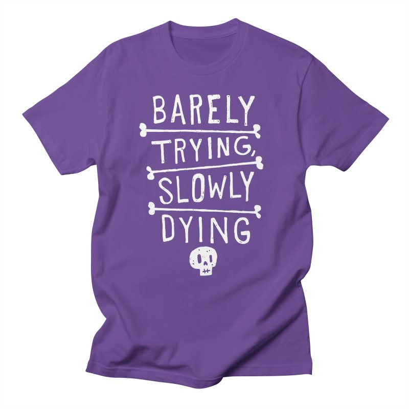 Barely Trying, Slowly Dying Men's T-Shirt by Rupertbeard