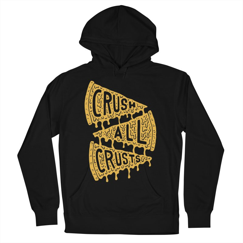 Crush All Crusts Men's Pullover Hoody by Rupertbeard