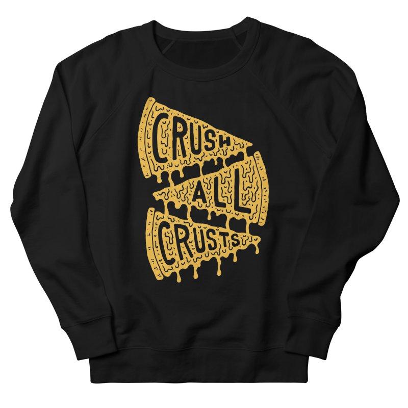 Crush All Crusts Women's Sweatshirt by Rupertbeard