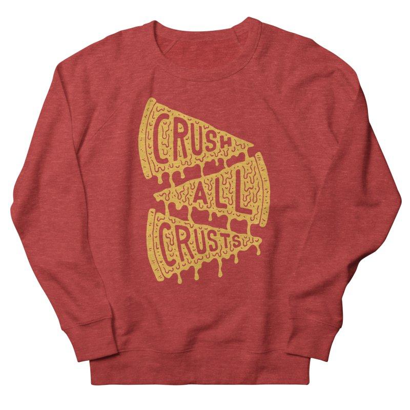 Crush All Crusts Men's Sweatshirt by Rupertbeard