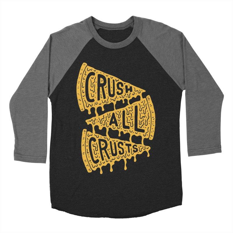 Crush All Crusts Women's Baseball Triblend T-Shirt by Rupertbeard
