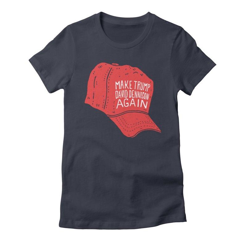 Make Trump David Dennison Again Women's Fitted T-Shirt by Rupertbeard