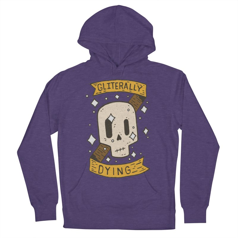 Gliterally Dying Women's Pullover Hoody by Rupertbeard