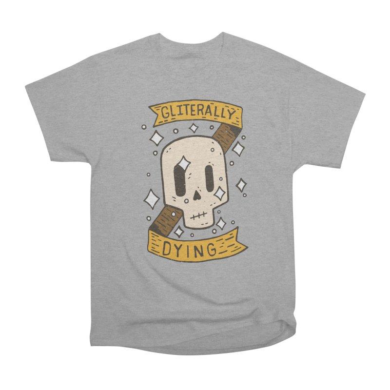 Gliterally Dying Men's Classic T-Shirt by Rupertbeard
