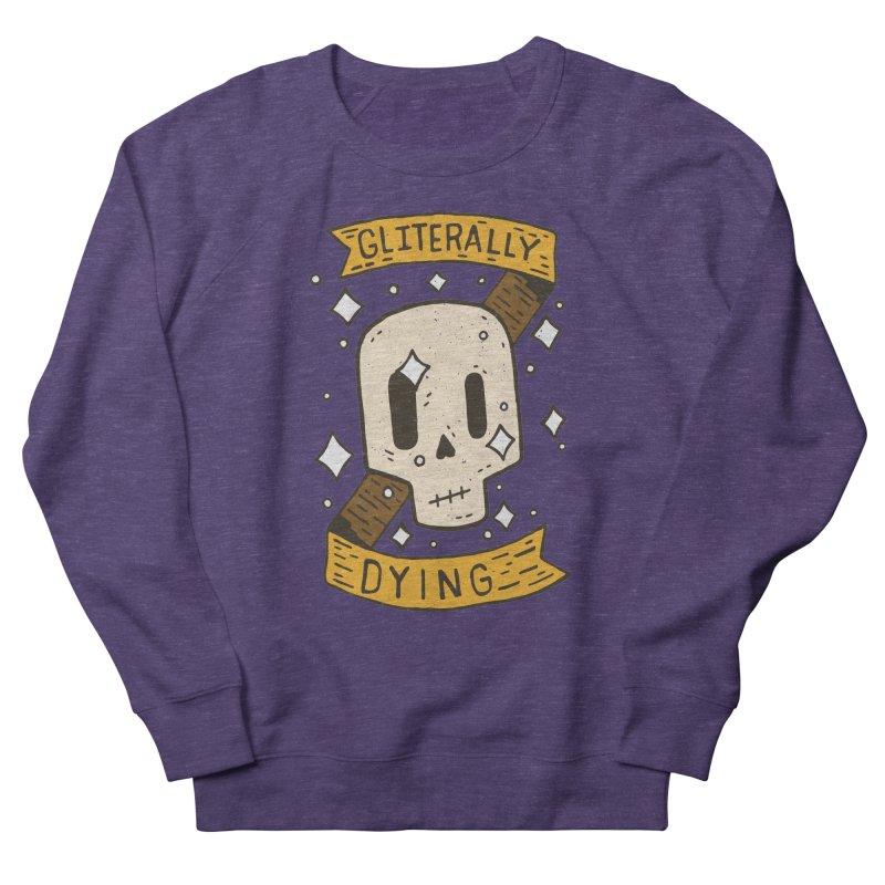Gliterally Dying Men's Sweatshirt by Rupertbeard