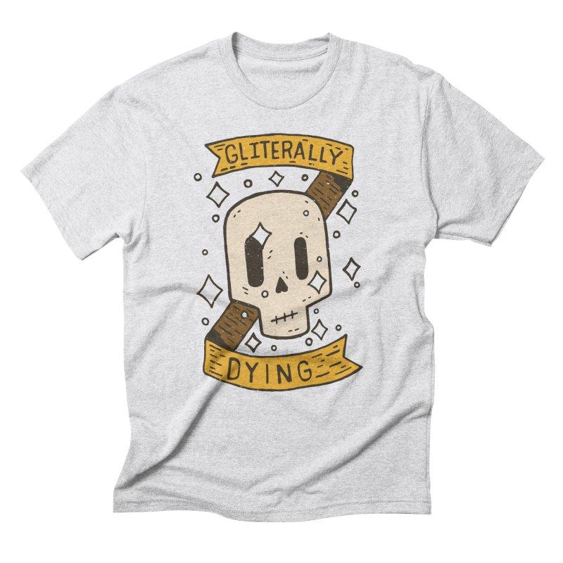 Gliterally Dying Men's Triblend T-Shirt by Rupertbeard