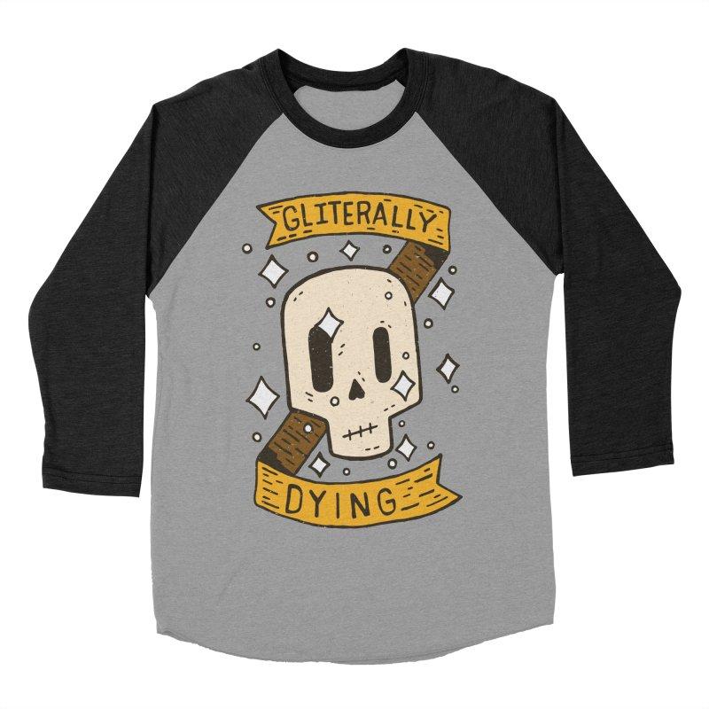 Gliterally Dying Women's Baseball Triblend T-Shirt by Rupertbeard