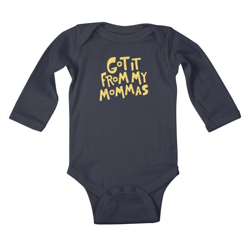 Got It From My Mommas Kids Baby Longsleeve Bodysuit by Rupertbeard