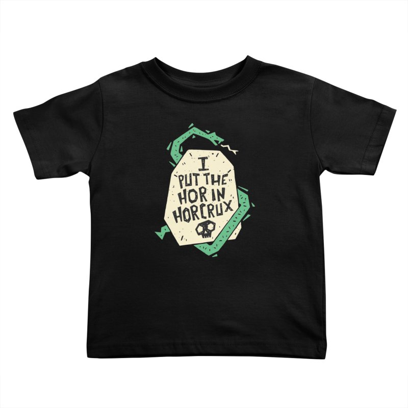 I Put The Hor In Horcrux Kids Toddler T-Shirt by Rupertbeard