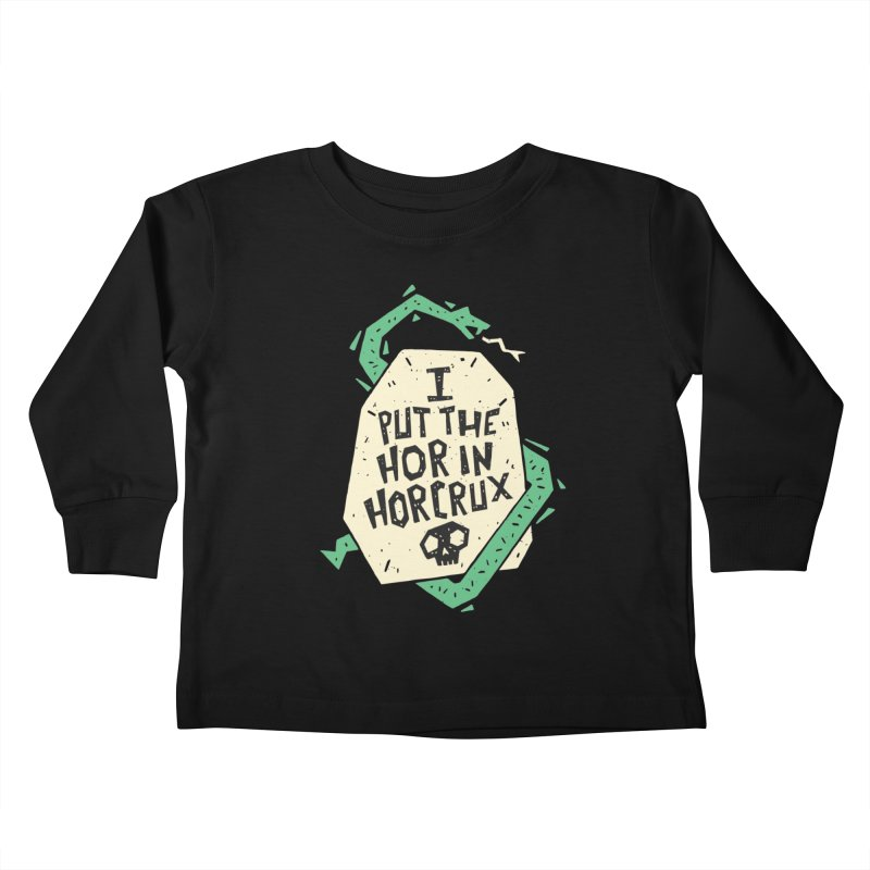 I Put The Hor In Horcrux Kids Toddler Longsleeve T-Shirt by Rupertbeard