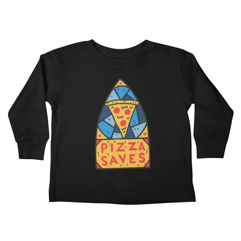 Pizza Saves Kids Toddler Longsleeve T-Shirt by Rupertbeard