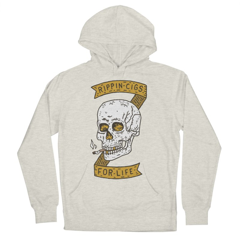 Rippin Cigs For Life Men's French Terry Pullover Hoody by Rupertbeard