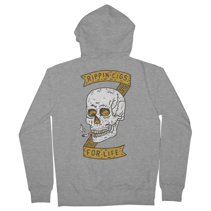 Rippin Cigs For Life Women's French Terry Zip-Up Hoody by Rupertbeard